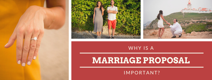 Why is a marriage proposal important