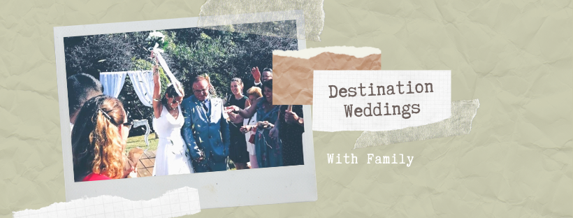 destination weddings with Family