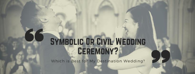 Symbolic Vs. Civil Wedding Ceremony