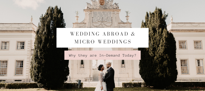 Why is Wedding Packages Abroad and Micro Weddings Are In-Demand Today