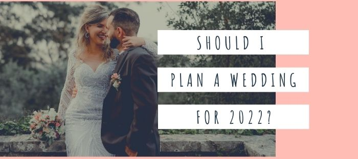 Planning Your 2022 Wedding
