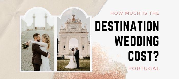 Destination Wedding Portugal Cost