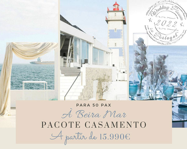 Pacote Casamento 2022 - Casamento à Beira Mar em Cascais