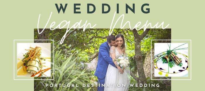 Vegan Wedding Menu for Your Portugal Wedding Destination